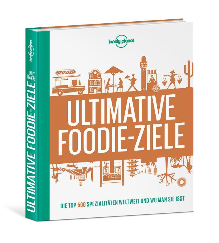 """Im Buch """"Ultimative Foodie-Ziele"""" sind 500 Spezialität aufgelistet – inklusive der Angabe, wo man diese besonders gut essen kann."""