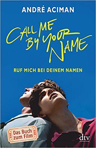 Die Geschichte einer Liebe: Call Me By Your Name.
