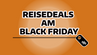 Resedeals am Black Friday