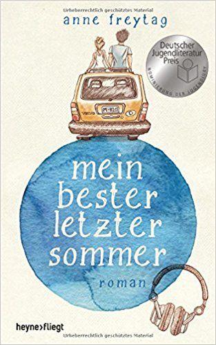 Eine traurige Sommergeschichte: Mein bester letzter Sommer.